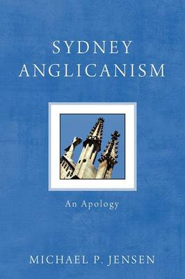 Sydney Anglicanism: An Apology (Paperback)