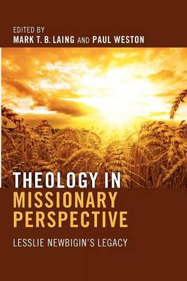 Theology in Missionary Perspective: Lesslie Newbigin's Legacy (Paperback)