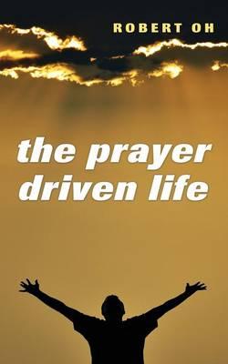 The Prayer Driven Life (Paperback)