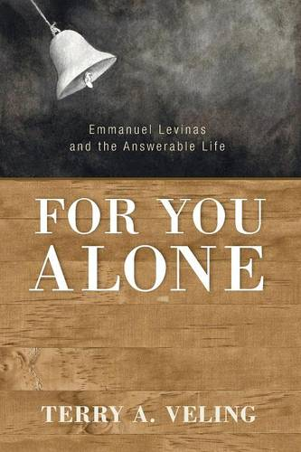 For You Alone: Emmanuel Levinas and the Answerable Life (Paperback)
