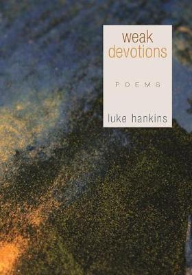 Weak Devotions: Poems (Paperback)