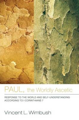 Paul, the Worldly Ascetic (Paperback)