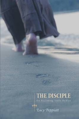 The Disciple: On Becoming Truly Human (Paperback)