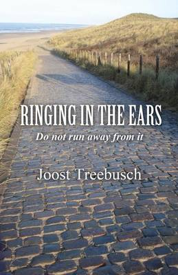Ringing in the Ears: Do Not Run Away from It (Paperback)