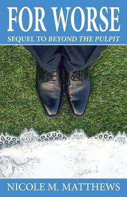 For Worse: Sequel to Beyond the Pulpit (Paperback)
