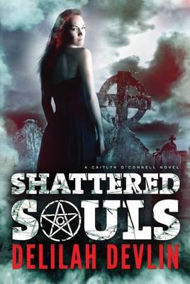 Shattered Souls - A Caitlyn O'Connell Novel 1 (Paperback)