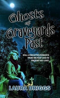 Ghosts of Graveyards Past (Paperback)