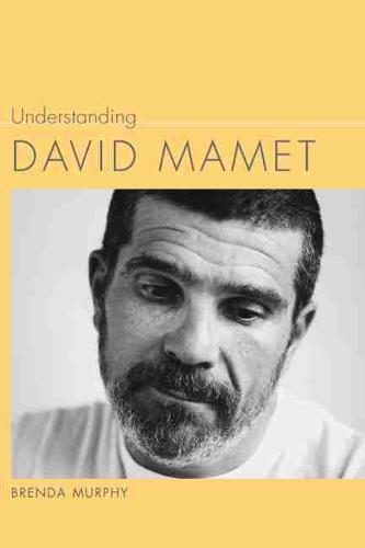 Understanding David Mamet (Hardback)