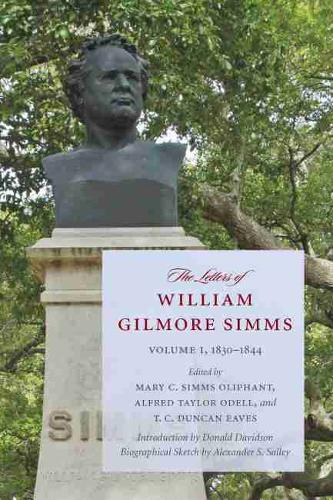 The Letters of William Gilmore Simms: Volume I, 1830-1844 - A Project of the Simms Initiatives (Paperback)