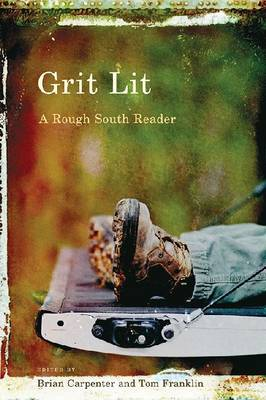 Grit Lit: A Rough South Reader (Hardback)