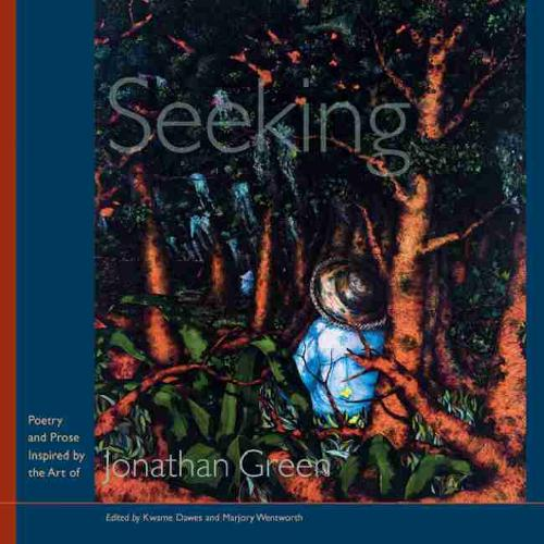 Seeking: Poetry and Prose Inspired by the Art of Jonathan Green (Paperback)