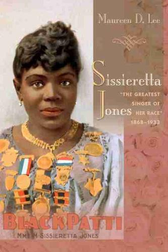 Sissieretta Jones: The Greatest Singer of Her Race, 1868-1933 (Paperback)
