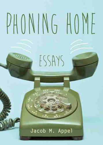 Phoning Home: Essays (Hardback)