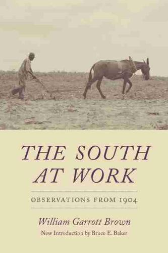 The South at Work: Observations from 1904 - Southern Classics (Paperback)