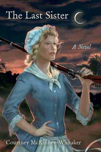 The Last Sister: A Novel - Young Palmetto Books (Hardback)