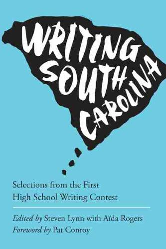 Writing the State: Winning Entries from the First Annual South Carolina High School Writing Contest - Young Palmetto Books (Paperback)