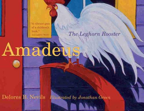 Amadeus: The Leghorn Rooster - Young Palmetto Books (Hardback)