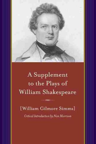 A Supplement to the Plays of William Shakespeare - A Project of the Simms Initiatives (Paperback)
