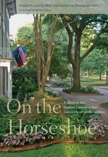 On the Horseshoe: A Guide to the Historic Campus of the University of South Carolina (Paperback)