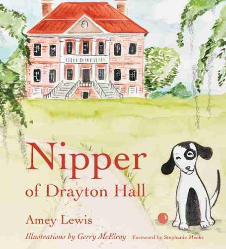 Nipper of Drayton Hall - Young Palmetto Books (Hardback)