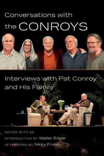 Conversations with the Conroys: Interviews with Pat Conroy and His Family (Paperback)