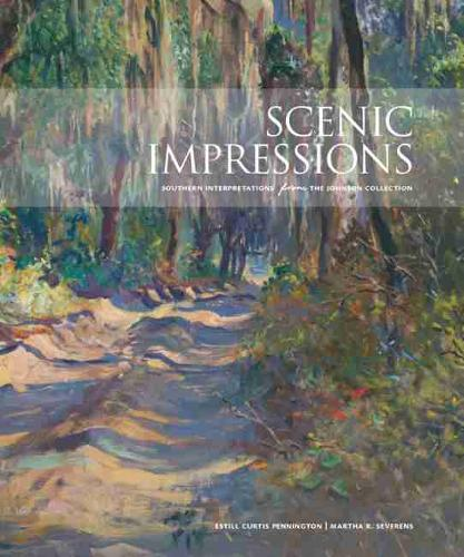 Scenic Impressions: Southern Interpretations from The Johnson Collection (Hardback)