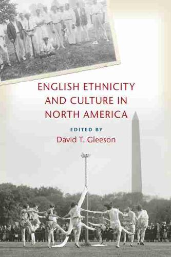 English Ethnicity and Culture in North America (Hardback)
