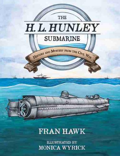 The H. L. Hunley Submarine: History and Mystery from the Civil War - Young Palmetto Books (Hardback)
