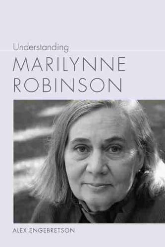 Understanding Marilynne Robinson - Understanding Contemporary American Literature (Hardback)