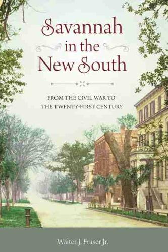 Cover Savannah in the New South: From the Civil War to the Twenty-First Century