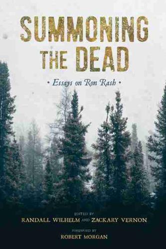 Summoning the Dead: Essays on Ron Rash (Hardback)