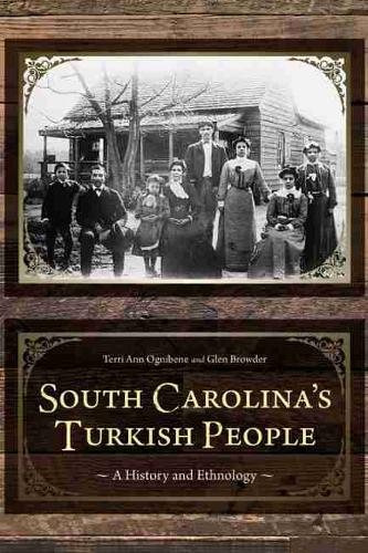 South Carolina's Turkish People: A History and Ethnology (Hardback)