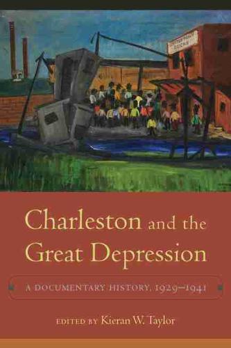 Charleston and the Great Depression: A Documentary History 1929-1941 (Hardback)