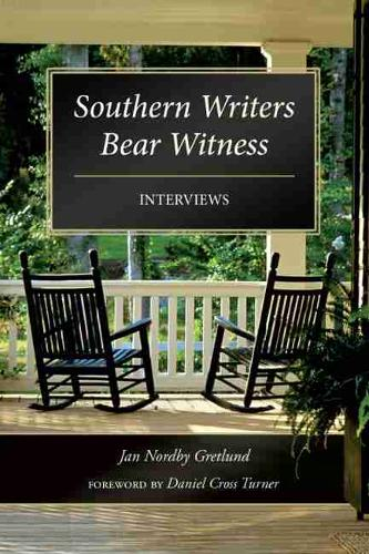 Southern Writers Bear Witness: Interviews (Hardback)