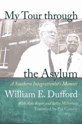 My Tour Through the Asylum: A Southern Integrationist's Memoir (Hardback)