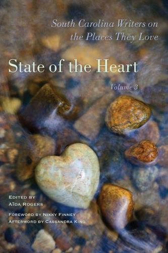 State of the Heart: South Carolina Writers on the Places They Love, Volume 3 (Paperback)
