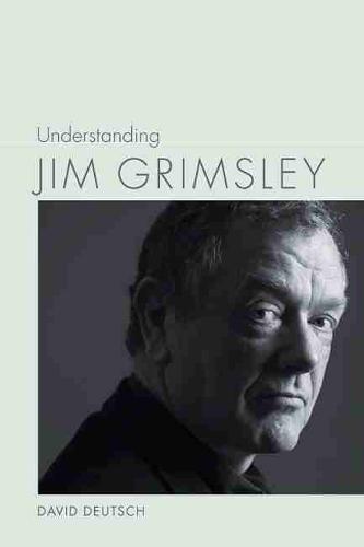Understanding Jim Grimsley - Understanding Contemporary American Literature (Hardback)