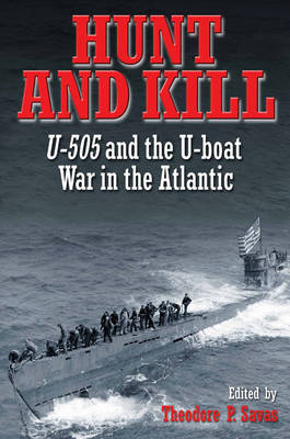 Hunt and Kill: U-505 and the U-Boat War in the Atlantic (Paperback)
