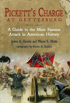 Pickett'S Charge at Gettysburg: A Guide to the Most Famous Attack in American History (Hardback)