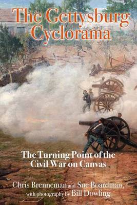 The Gettysburg Cyclorama: The Turning Point of the Civil War on Canvas (Hardback)