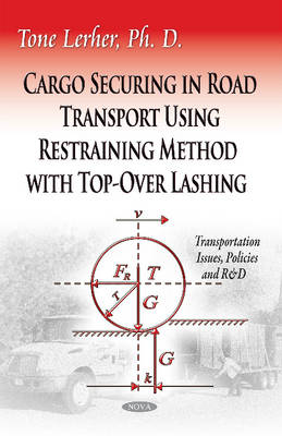 Cargo Securing in Road Transport Using Restraining Method with Top-Over Lashing (Paperback)