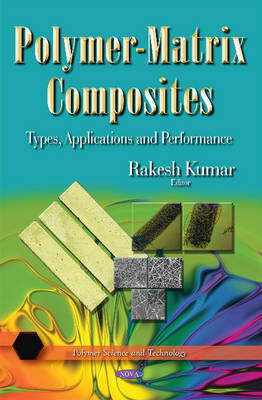 Polymer-Matrix Composites: Types, Applications & Performance (Hardback)