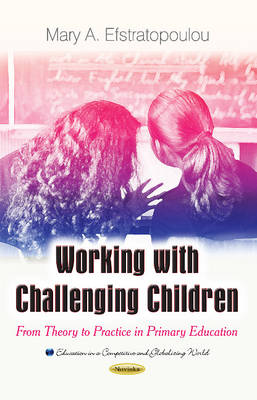 Working with Challenging Children: From Theory to Practice in Primary Education (Paperback)