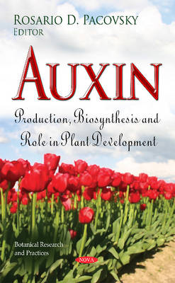 Auxin: Production, Biosynthesis & Role in Plant Development (Hardback)