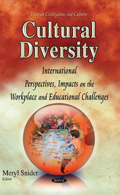 Cultural Diversity: International Perspectives, Impacts on the Workplace & Educational Challenges (Hardback)