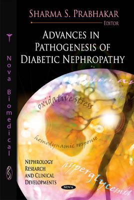 Advances in Pathogenesis of Diabetic Nephropathy (Hardback)
