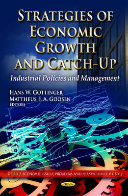 Strategies of Economic Growth & Catch-Up: Industrial Policies & Management (Hardback)