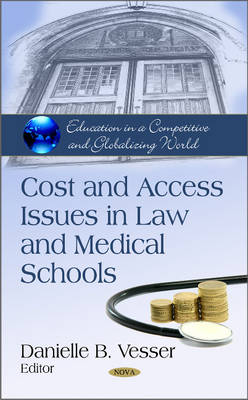 Cost & Access Issues in Law & Medical Schools (Hardback)