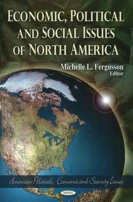 Economic, Political & Social Issues of North America (Hardback)