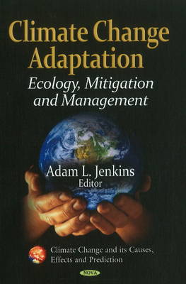 Climate Change Adaptation: Ecology, Mitigation & Management (Hardback)